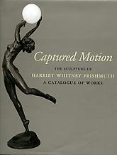 Captured Motion. The Sculpture of Harriet Whitney...