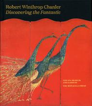 Robert Winthrop Chanler: Discovering The Fantastic