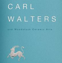 Carl Walters and Woodstock Ceramic Arts